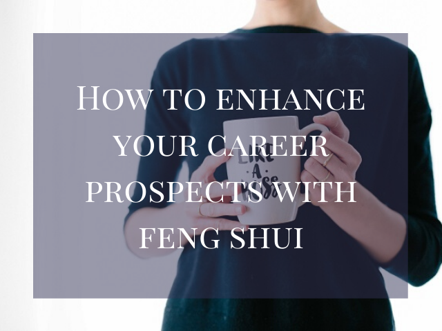 How to Enhance Your Career Prospects with Feng Shui