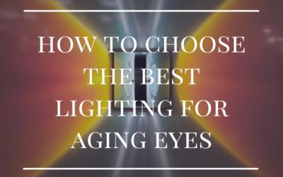 The Best Lighting for Fading Eyesight