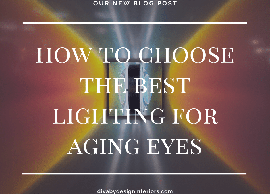 The Best Lighting for Fading Eyesight