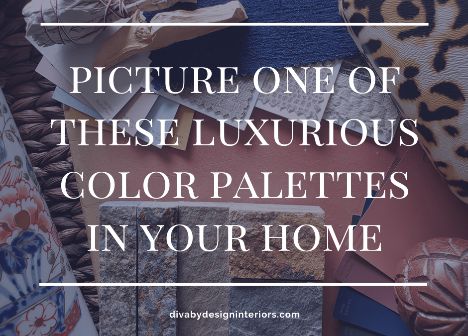 Picture One of These Luxurious Color Palettes in Your Home
