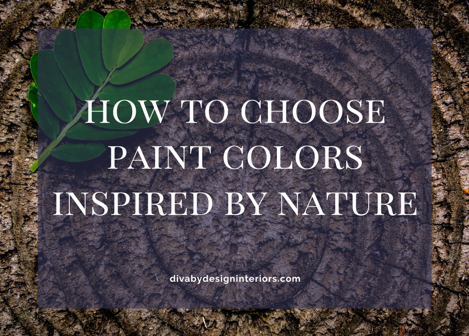How to Choose Paint Colors Inspired by Nature