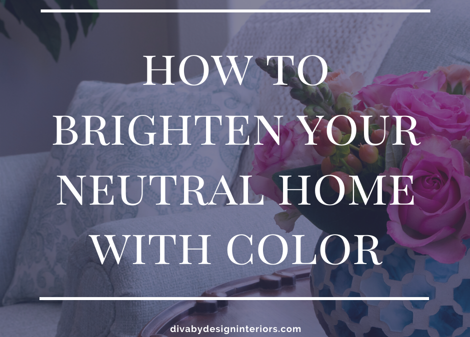 How to Brighten Your Neutral Home with Color