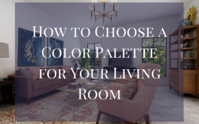 How to Choose a Color Palette for Your Living Room