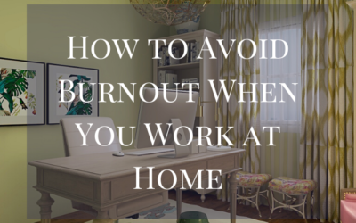 How to Avoid Burnout When You Work at Home